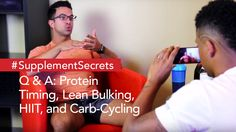 Q & A: Protein Timing, Lean Bulking, HIIT, and Carb-Cycling