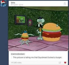 When Squidward had sex with a Krabby Patty: | 33 Jokes That Went Way Over Your Head As A Kid