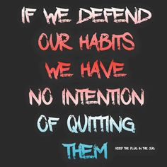 Justification!! Addiction Recovery Quotes, Learned Helplessness, Relapse Prevention, Nicotine Addiction, Celebrate Recovery, Just For Today, Sober Life, Meaningful Quotes, Reading