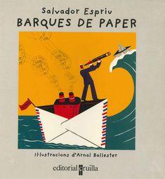 """Salvador Espriu / Arnal Ballester. """"Barques de paper"""". Editorial Cruïlla. (3 a 6 anys). Està a la biblio. Salvador, Childrens Books, Graphic Art, Applique, Illustration, Artist, Movie Posters, Authors, Poster"""
