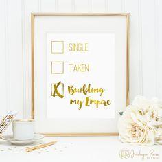 Single Taken Building my Empire checklist print, gold foil printable, printable wall art decor, entrepreneur art, feminist art, office decor