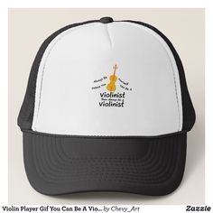Violin Player Gif You Can Be A Violinist Trucker Hat - Fashionable Urban And Outdoor Hunter Farmer Trucker Hats By Creative Talented Graphic Designers - #hats #truckerhats #fashion #design #designer #fashiondesigner #style #trends #bargain #sale #shopping - Trucker Hats are a great way to cheer your team or promote your brand or make a unique fashion statement or simply keep the sun out of your eyes - Customizable trucker hats are the perfect way to look cool and memorable - Trucker Hats can…