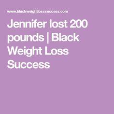 Jennifer lost 200 pounds | Black Weight Loss Success