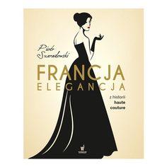 Francja elegancja. Z historii haute couture