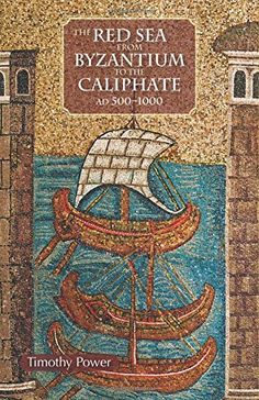 The Red Sea from Byzantium to the Caliphate: AD 500-1000:   This book examines the historic process traditionally referred to as the fall of Rome and rise of Islam from the perspective of the Red Sea, a strategic waterway linking the Mediterranean to the Indian Ocean and a distinct region incorporating Africa with Arabia. The transition from Byzantium to the Caliphate is contextualized in the contestation of regional hegemony between Aksumite Ethiopia, Sasanian Iran, and the Islamic Hi...