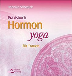 Praxisbuch Hormonyoga für Frauen: Amazon.de: Monika Schostak: Bücher Hormon Yoga, Asmr, Anti Aging, Meditation, Weather, Wellness, Beauty, Healing, Health