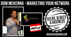 This week we chat with networking machine Dom McKenna about the importance of networking in developing his business.