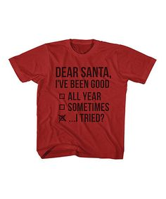 $9.99 Another great find on #zulily! Red 'Dear Santa I Tried' Tee - Toddler & Kids #zulilyfinds