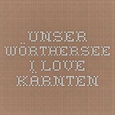 Unser Wörthersee - I LOVE KÄRNTEN