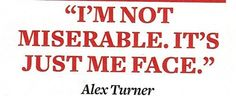 ALEX TURNER QUOTES image quotes at BuzzQuotes.com