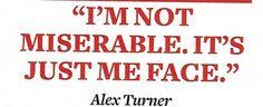 ALEX TURNER QUOTES image quotes at BuzzQuotes.com