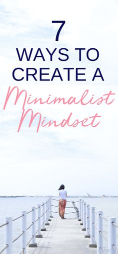 Clear your mental clutter this year and make a minimalist mindset with these 7 self-care routines. #selfcare #minimalism