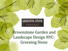 Are you looking for landscape design? Greening Stone offers luxury,attractive landscape and brownstone garden design. Call us at for more information and services. Garden Landscape Design, Garden Landscaping, Green Stone, Building Design, Plant Leaves, Nyc, Herbs, Backyard, Exterior
