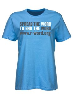 Spread the word to end the word t-shirt!