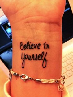 Believe Wrist Quote Tattoos for Girls - Love this!!!!