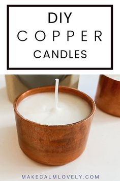 Make these beautiful, easy and fast copper candles for your home, or as special gifts