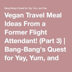 vegan travel meal ideas from former flight attendant part