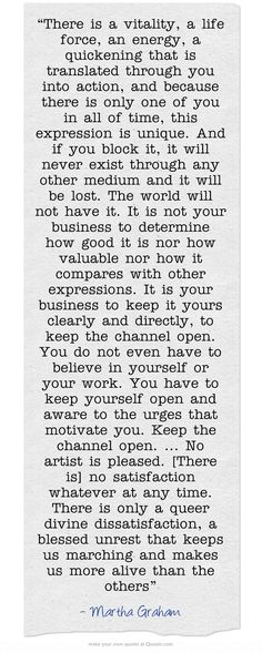 The Blessed Unrest Quote ~ Martha Graham Dance Quotes, Poetry Quotes, Wisdom Quotes, Art Quotes, Quotes To Live By, Life Quotes, Inspirational Quotes, Dance Sayings, Motivational