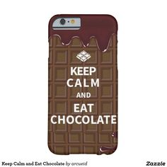 Keep Calm and Eat Chocolate Barely There iPhone 6 Case