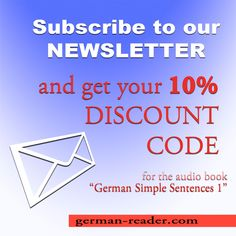 And get your promo code now! Subscribe to our newsletter and receive 10% discount for purchasing the new audio book!  #germanreader #newsletter #subsription #email #updates #promotion #news #discount #easy #german #language #reader #textbook