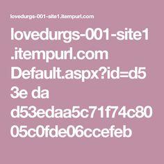 lovedurgs-001-site1.itempurl.com Default.aspx?id=d5 3e da d53edaa5c71f74c8005c0fde06ccefeb