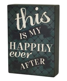 Look at this 'This is My Happily Ever After' Wall Sign on #zulily today!
