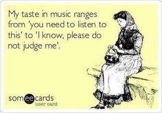 My taste in music ranges from... - http://jokideo.com/my-taste-in-music-ranges-from/