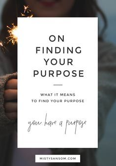 Thoughts and tips on finding your purpose. Click through to read! gratitude, inspiration, motivation, meditation, personal growth, personal development, purpose, life purpose, life, self care, self help, finding purpose, quotes, passion, self improvement, goals, mindset, psychology, mantra, journal, intuition, spiritual, developing intuition, soul, sensing, spirit, universe, wisdom