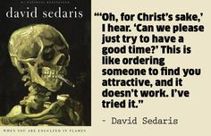11 David Sedaris Quotes That Will Change Your Life - sedarisQuote_7