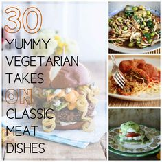 30 Yummy Vegetarian Takes On Classic Meat Dishes