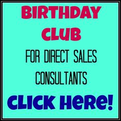 So I just recently launched a Birthday Club for my Direct Sales customers.  I tried to do this before, but it didn't work out. I had no way to track it, I had no idea what I was going to do with it...