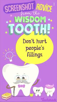 Don't hurt people's fillings