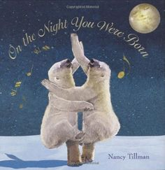 On the Night You Were Born, By Nancy Tillman