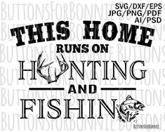 Family, home svg, Fishing svg, Hunting svg, fish, house warming gift, antler svg, Father's Day, digital cutting file, cricut, shirt design by ButtonsForBonnie on Etsy