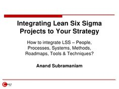 lean-six-sigma-projects-strategy-linkage by Anand Subramaniam via Slideshare