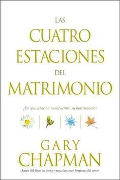 Las Cuatro Estaciones Del Matrimonio/ Four Seasons of Marriage