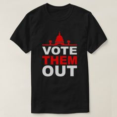 Vote Them Out T-Shirt - click/tap to personalize and buy Types Of T Shirts, Tshirt Colors, Cricket, Funny Tshirts, Fitness Models, How To Make, How To Wear, Casual, Quotes