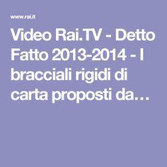 Video Rai.TV - Detto Fatto 2013-2014 - I bracciali rigidi di carta proposti da…