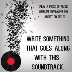 Writing Prompt: Play a song and have students write what they think goes along with it - meaningful way to incorporate writing into the music lesson while still teaching music.