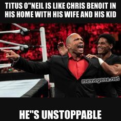 "titus o""neil is like chris benoit in his home with his wife and his kid he""s Unstoppable - Overly Offensive A.W. 