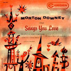 Morton Downey-Sings Songs You Love, label: Camden Design: Jim Flora. Camden, Graphic Design Illustration, Illustration Art, Classic Album Covers, Flora Design, Jazz Art, Songs To Sing, Extended Play, Illustrators