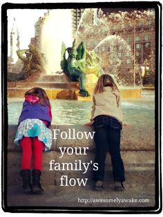 """""""Don't try to steer the river,"""" says Deepak Chopra. Yet how many of us, as parents, do try to steer our children's schedule, interests and curiosities? New post with 6 ways to go with the flow as the children go back to school. #mindful #parenting Are you a parent that goes with the flow?  Or not?"""