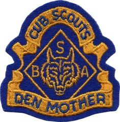 Den Mother History and Badges- interesting history. My grandmother was a Den Mother for my dad & uncle in the I am proud to be a Den Leader today! Boy Scout Troop, Scout Mom, Cub Scouts, Girl Scouts, Cub Scout Activities, Eagle Scout, Pinewood Derby, Atomic Age, Field Trips