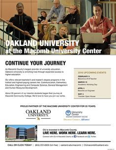 Continue your journey from Macomb to Oakland University at our University Center.  http://www.macomb.edu/future-students/choose-program/university-center/oakland-university.html