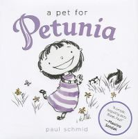 A pet for Petunia by Paul Schmid. Stripes (skunk, her shirt), for preschool and up.