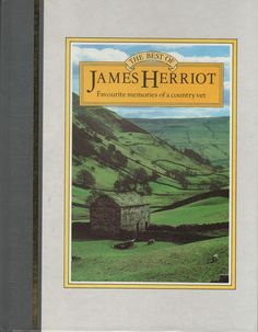 The Best of James Herriot by James Herriot (1983, Hardcover) I have every book by him. Also went to visit his famed Yorkshire England