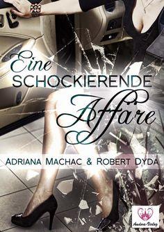 Adriana Machac - Robert Dyda:  Eine Schockierende Affäre