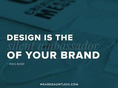 Design is the silent ambassador of your brand. Dauntless Quotes, Make Business, Web Design Company, Quotable Quotes, Cool Words, Inspirational Quotes, Branding, Marketing, Digital