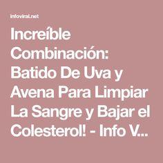 Increíble Combinación: Batido De Uva y Avena Para Limpiar La Sangre y Bajar el Colesterol! - Info Viral