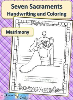 A coloring and handwriting page for matrimony, one of the seven sacraments of the Catholic Church. Catholic Religious Education, Catholic Crafts, Catholic Religion, Catholic Kids, Catholic School, Ccd Activities, Religion Activities, Teaching Religion, Seven Sacraments